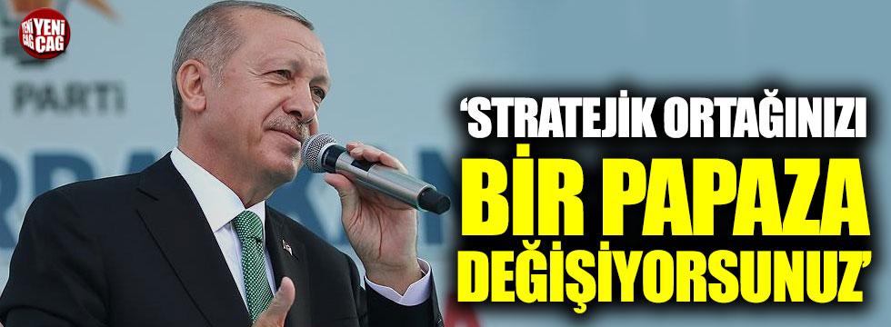 """Erdoğan: """"Bir papaza stratejik ortağınızdan vazgeçiyorsunuz"""""""