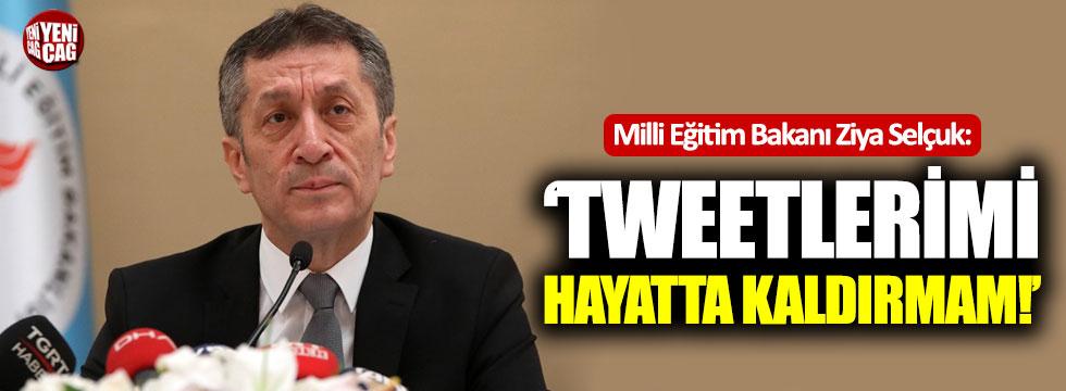 """Ziya Selçuk: """"Tweetlerimi hayatta kaldırmam"""""""