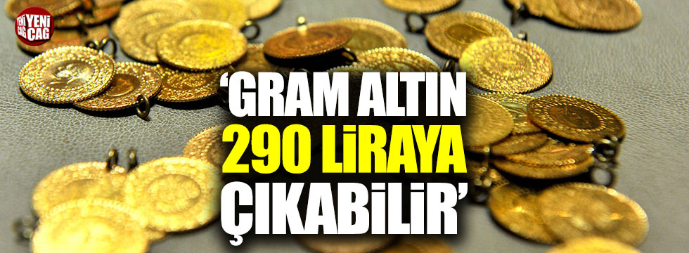 Finans Analisti İslam Memiş: Gram altın 290 liraya çıkabilir!