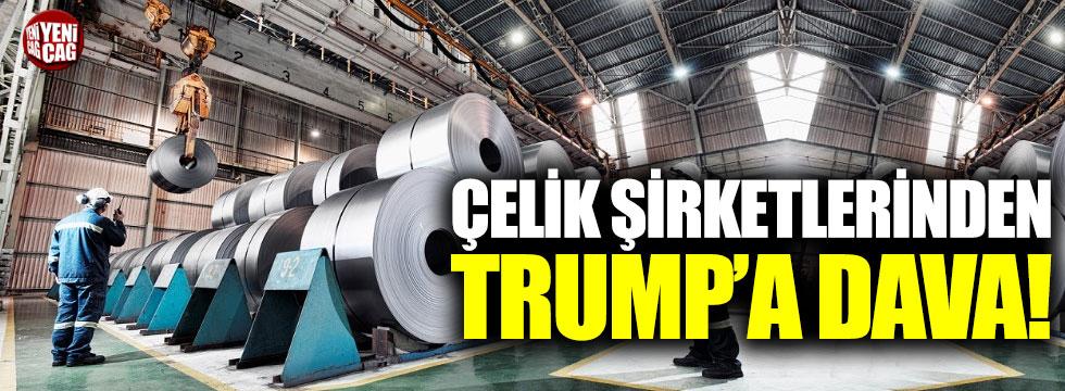 Çelik şirketlerinden Trump'a dava!