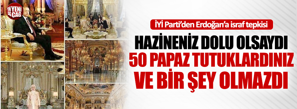 İYİ Parti'den Erdoğan'a Saray tepkisi