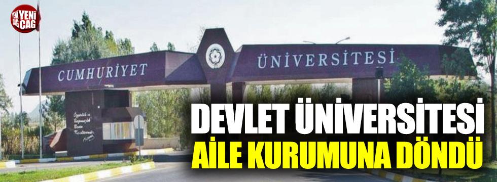 Devlet üniversitesi aile kurumuna döndü