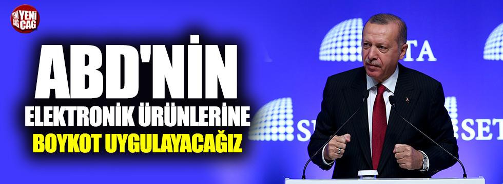"""Erdoğan: """"ABD'nin elektronik ürünlerine boykot"""""""