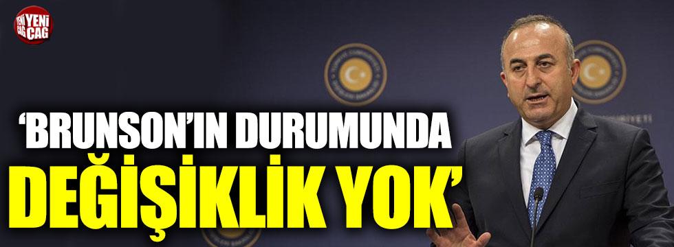 Dışişleri Bakanı Çavuşoğlu'ndan Brunson açıklaması