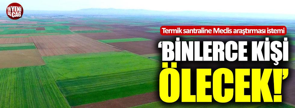 """CHP'li Çakırözer: """"Binlerce kişi erken ölecek"""""""