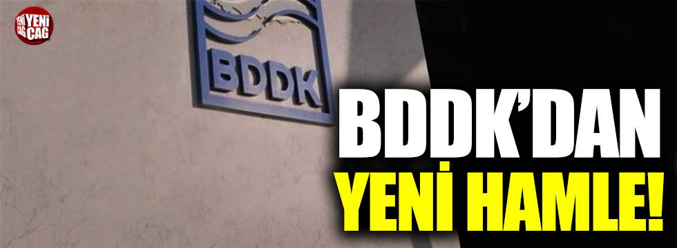 BDDK'dan yeni hamle!