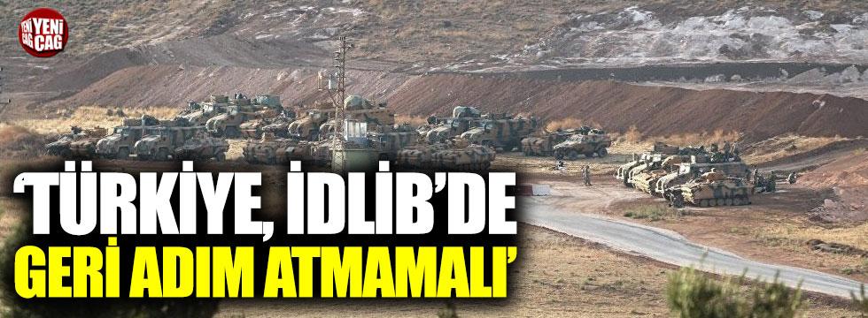 """""""Türkiye, İdlib'de geri adım atmamalı"""""""