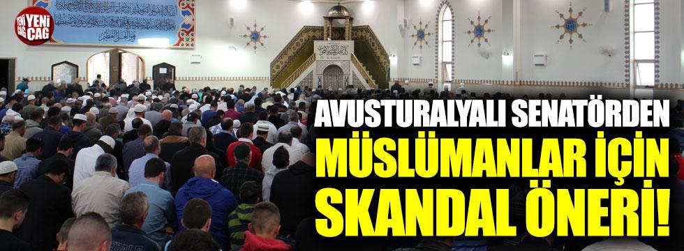 Avusturalyalı senatörden Müslümanlar için skandal öneri