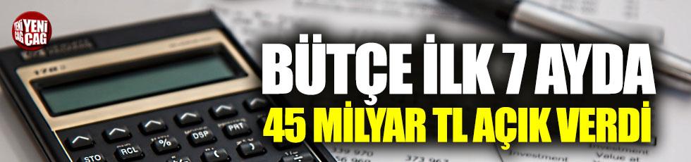 Bütçe ilk yedi ayda 45 milyar lira açık verdi