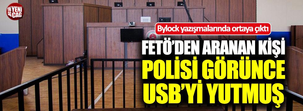 FETÖ'den aranan kişi polisi görünce USB yutmuş