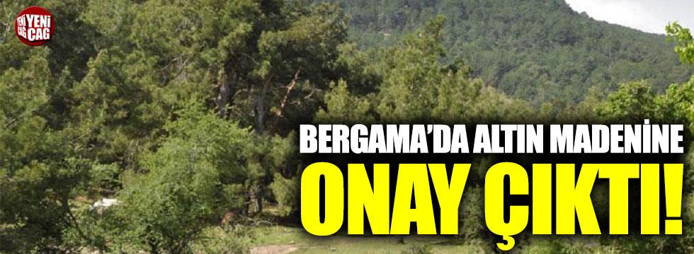 Bergama'da altın madenine onay çıktı