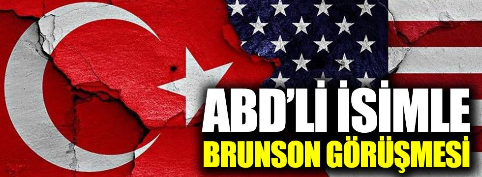 ABD'yle Brunson görüşmesi