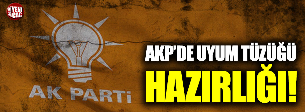 AKP'de uyum tüzüğü hazırlığı!