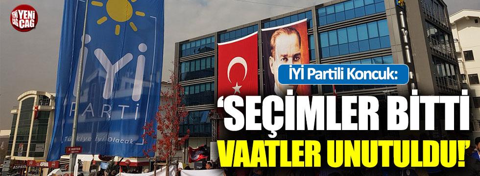 """İYİ Partili Koncuk: """"Seçimler bitti  vaatler unutuldu"""""""