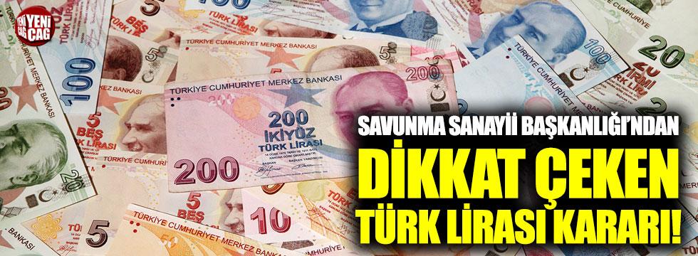 Savunma Sanayii Başkanlığı'ndan dikkat çeken Türk Lirası kararı