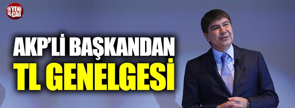 AKP'li Başkan Türel'den TL genelgesi
