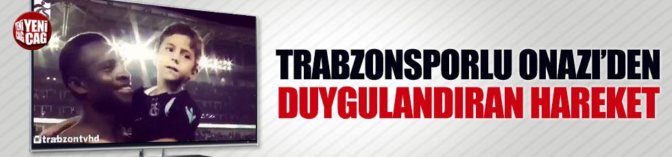 Trabzonsporlu Onazi'den duygulandıran hareket