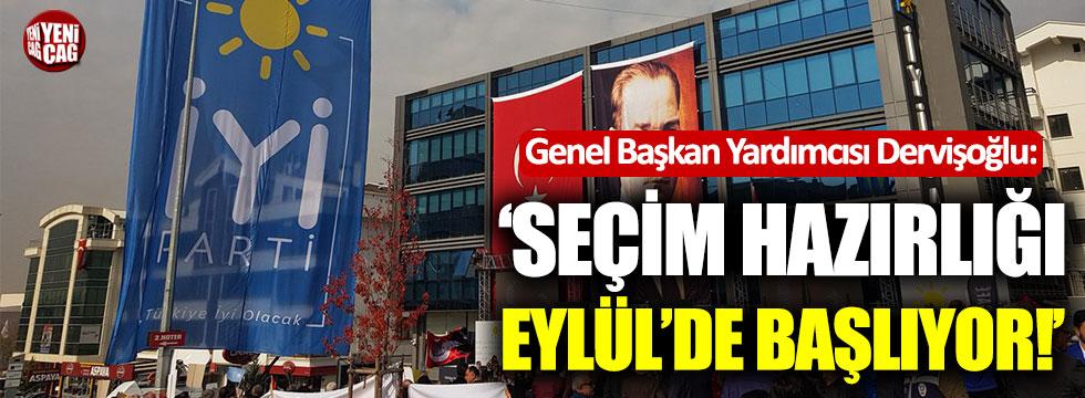 """Dervişoğlu: """"Seçim hazırlığı Eylül'de başlıyor"""""""