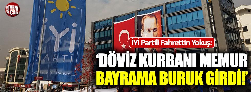 """İYİ Partili Yokuş: """"Döviz kurbanı memur bayrama buruk girdi!"""""""