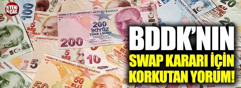BDDK'nın Swap kararı için korkutan yorum!