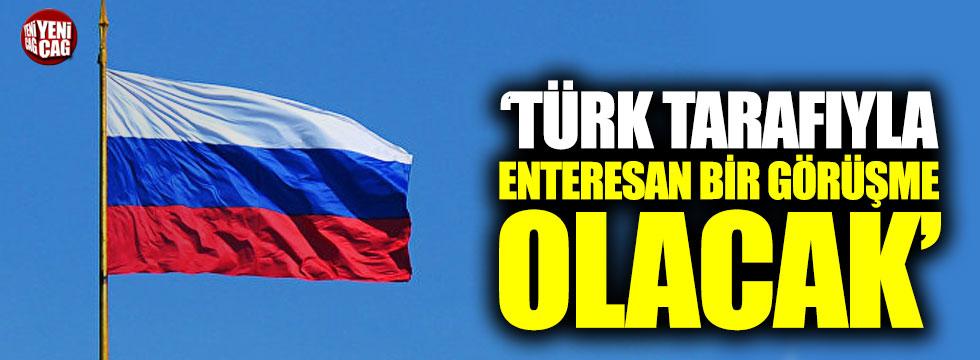 """Rusya: """"Türk tarafıyla enteresan bir görüşme olacak"""""""
