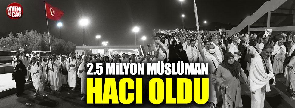 2.5 milyon Müslüman hacı oldu