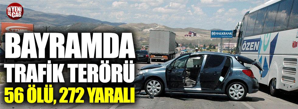 Bayramda trafik terörü: 56 ölü, 272 yaralı