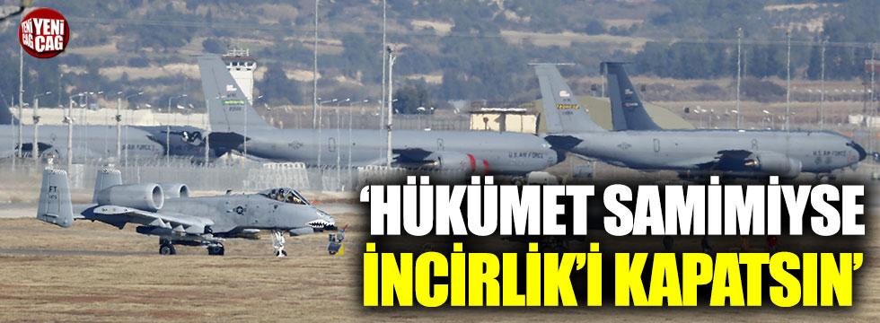 CHP'li Öztunç: Hükümet samimiyse İncirlik'i kapatsın