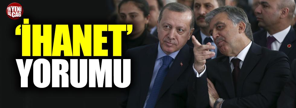 """Ahmet Hakan'dan Gül yorumu: """"İhanet"""""""