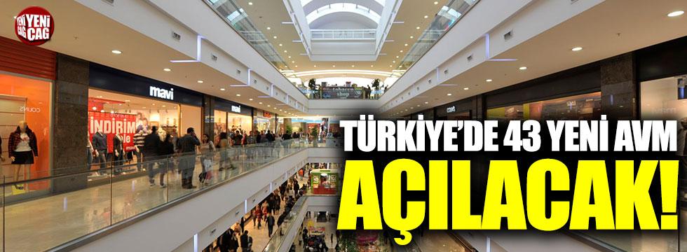 Türkiye'de 43 yeni AVM açılacak!