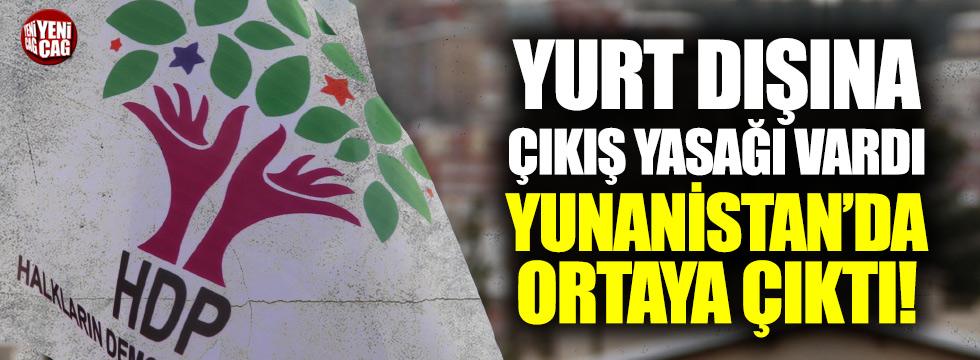Yurt dışına çıkış yasağı olan HDP'li Yunanistan'da yakalandı