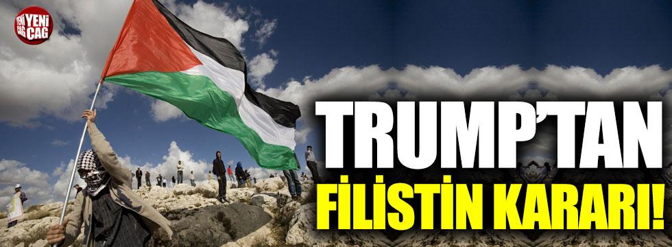 Trump'tan Filistin kararı!
