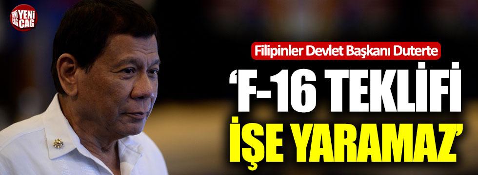 """Duterte: """"ABD'nin F16 teklifi işe yaramaz"""""""