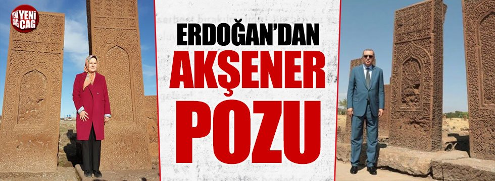 Erdoğan'dan Akşener pozu