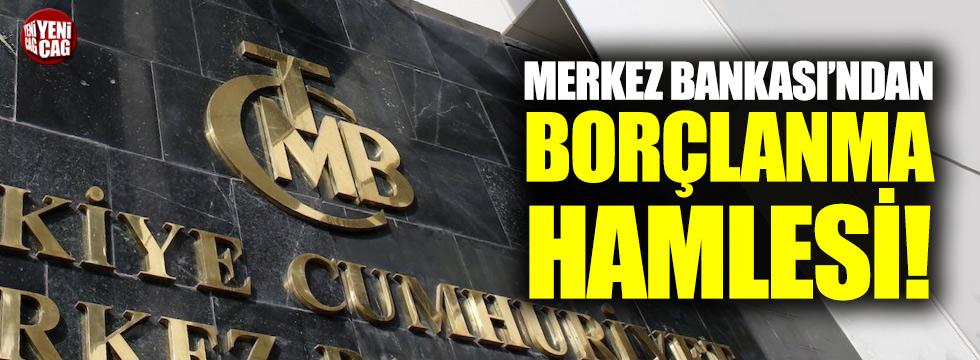Merkez Bankası'ndan borçlanma hamlesi!