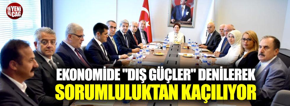 """İYİ Parti: """"Ekonomide 'dış güçler' denilerek sorumluluktan kaçılıyor"""""""