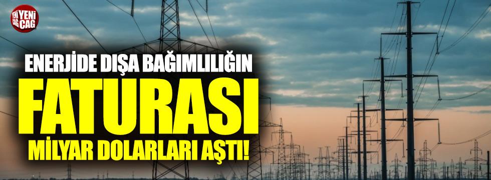 Enerji ithalatında fatura yüzde 41 arttı