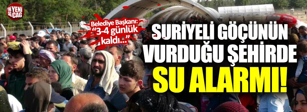 Göç krizinin vurduğu Kilis'te su alarmı