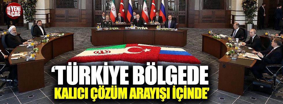 """""""Türkiye bölgede kalıcı çözüm arayışı içinde"""""""