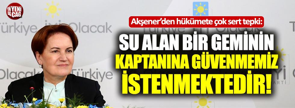 Meral Akşener'den hükümete sert tepki
