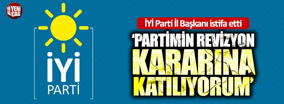 İYİ Parti İl Başkanı'ndan revizyon istifası
