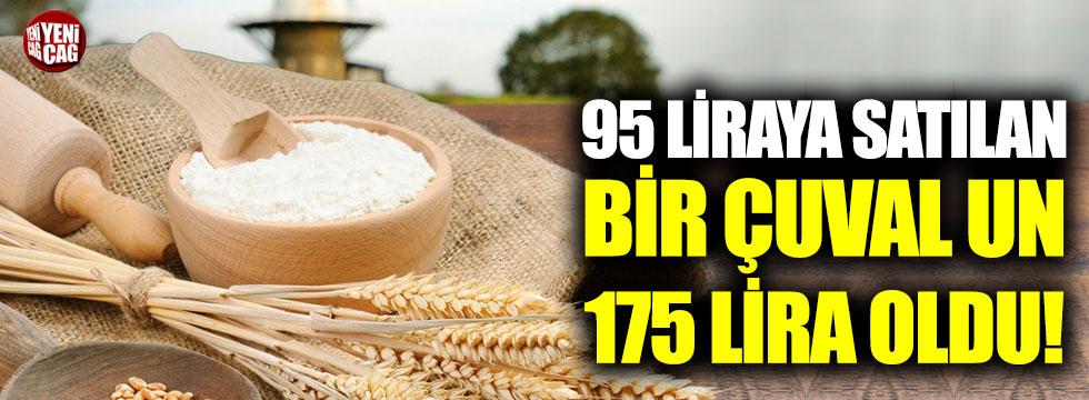 95 liraya satılan bir çuval un 175 lira oldu!