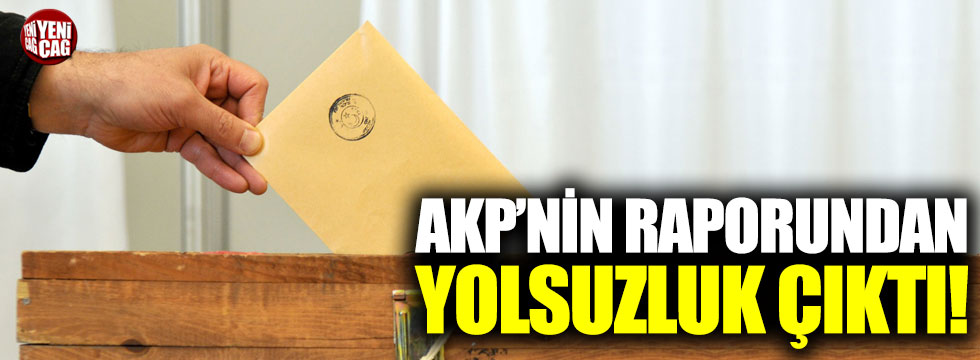 AKP'nin raporundan yolsuzluk çıktı!
