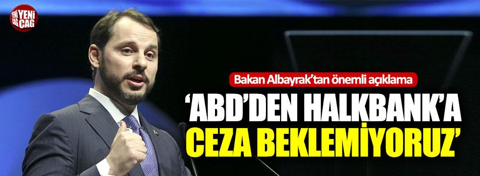 Bakan Albayrak: ABD'den Halkbank'a ceza beklemiyoruz