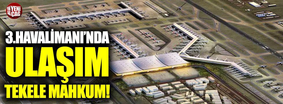 3. Havalimanı'nda ulaşım tekele mahkum!