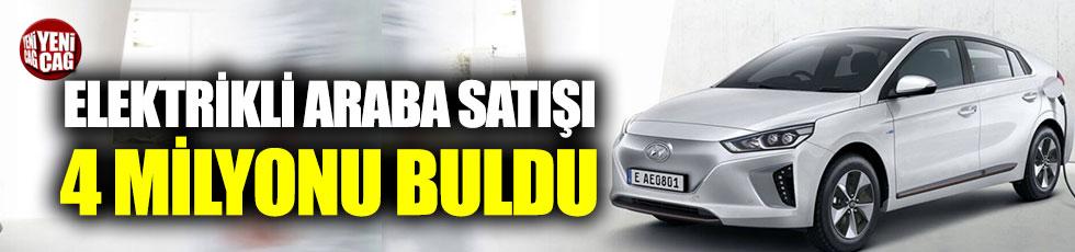 Elektrikli araç satışı 4 milyonu buldu