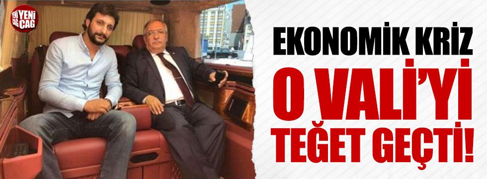 Ekonomik kriz o Vali'yi teğet geçti!