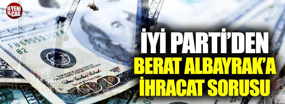 İYİ Parti, Berat Albayrak'a sordu...