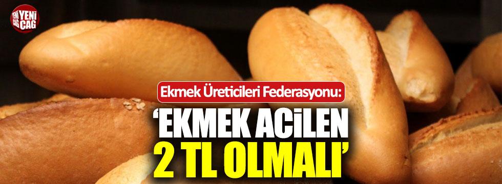 """Ekmek Üreticileri Federasyonu: """"Ekmek acilen 2 TL olmalı"""""""