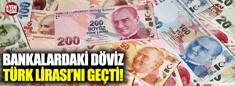 Bankalardaki döviz, Türk Lirası'nı geçti!